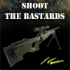 Shoot The Bastards